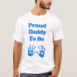 Proud Daddy to be T-Shirt