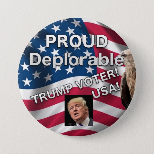 PROUD DEPLORABLE TRUMP VOTER BUTTON