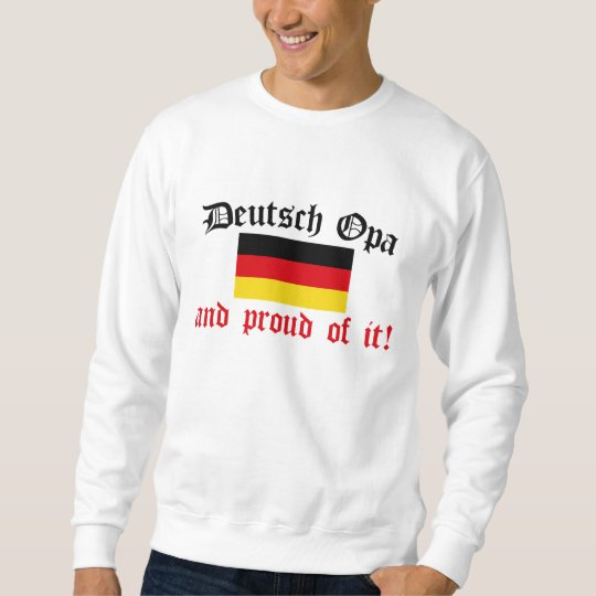 Proud Deutsch Opa Sweatshirt
