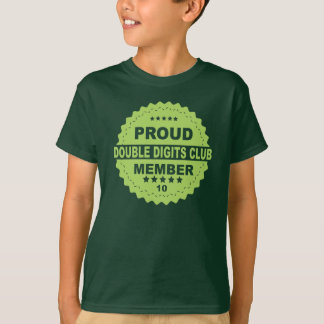 PROUD DOUBLE Digits MEMBER 10th BIRTHDAY Shirt