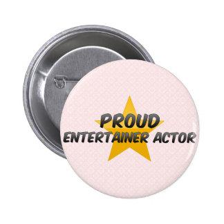 Proud Entertainer Actor 6 Cm Round Badge