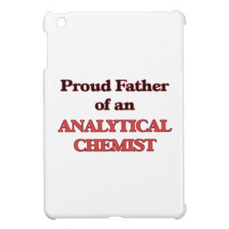 Proud Father of a Analytical Chemist Cover For The iPad Mini