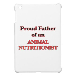 Proud Father of a Animal Nutritionist iPad Mini Cover