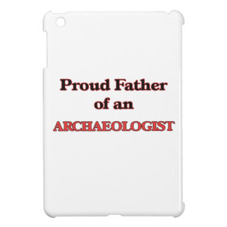 Proud Father of a Archaeologist iPad Mini Cover