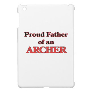 Proud Father of a Archer iPad Mini Cover