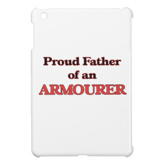 Proud Father of a Armourer Case For The iPad Mini