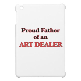 Proud Father of a Art Dealer iPad Mini Covers