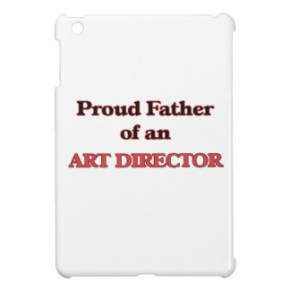 Proud Father of a Art Director iPad Mini Cover