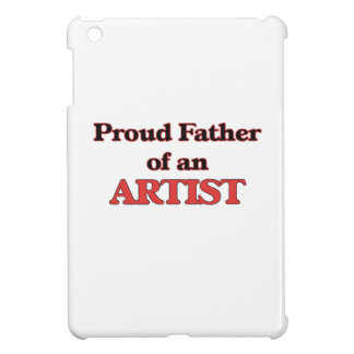 Proud Father of a Artist iPad Mini Cases