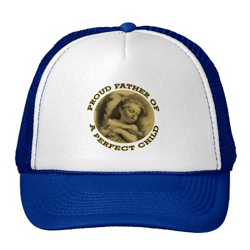 PROUD FATHER OF A PERFECT CHILD HATS