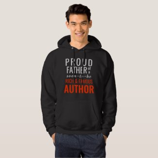 Proud Father of a Soon-To-Be Famous Author Hoodie