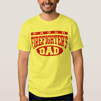 Proud Firefighter's Dad T Shirt