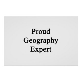 Proud Geography Expert Posters