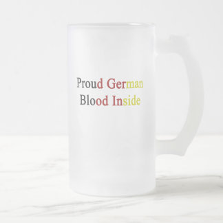 Proud German Blood Inside Frosted Glass Mug