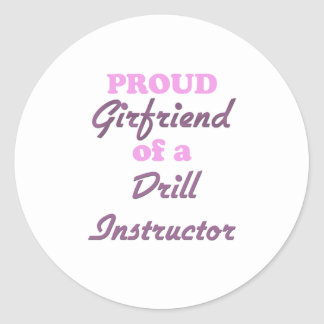 Proud Girlfriend of a Drill Instructor Round Sticker
