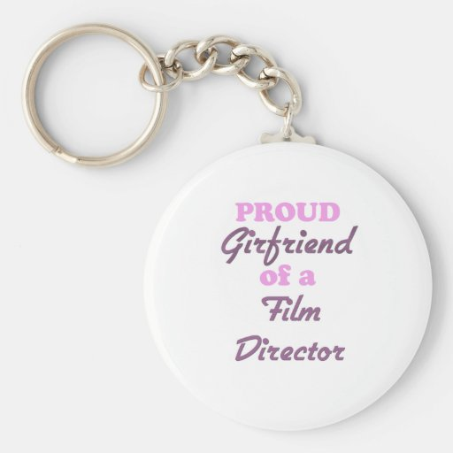 Proud Girlfriend of a Film Director Key Chain