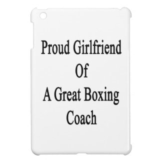 Proud Girlfriend Of A Great Boxing Coach iPad Mini Cases
