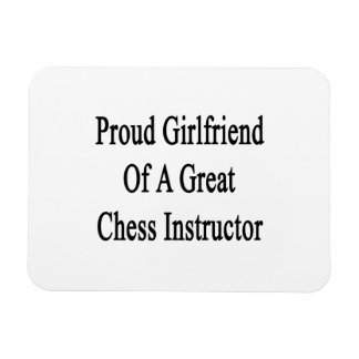Proud Girlfriend Of A Great Chess Instructor Flexible Magnet