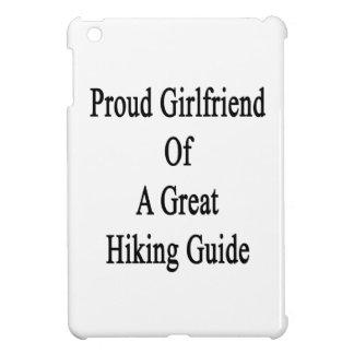 Proud Girlfriend Of A Great Hiking Guide iPad Mini Case