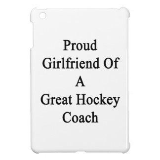 Proud Girlfriend Of A Great Hockey Coach iPad Mini Cases