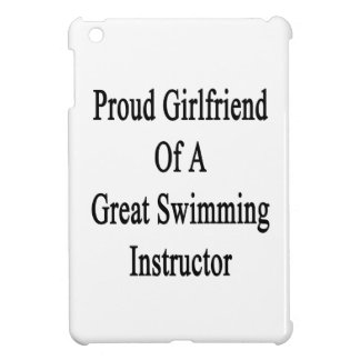 Proud Girlfriend Of A Great Swimming Instructor iPad Mini Cover