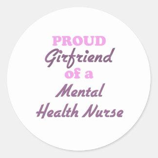 Proud Girlfriend of a Mental Health Nurse Round Sticker