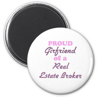 Proud Girlfriend of a Real Estate Broker 6 Cm Round Magnet