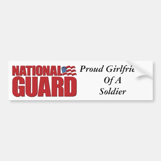 Proud Girlfriend Of A Soldier Bumper Sticker
