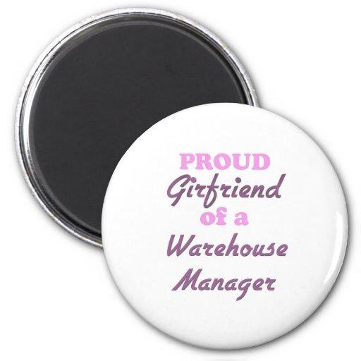 Proud Girlfriend of a Warehouse Manager Fridge Magnet