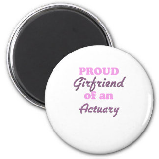 Proud Girlfriend of an Actuary 6 Cm Round Magnet