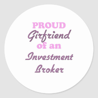 Proud Girlfriend of an Investment Broker Round Stickers