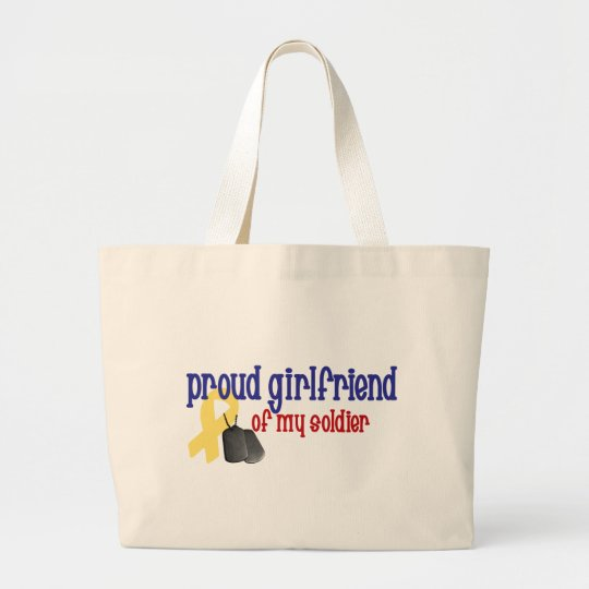 Proud Girlfriend of my Soldier Large Tote Bag