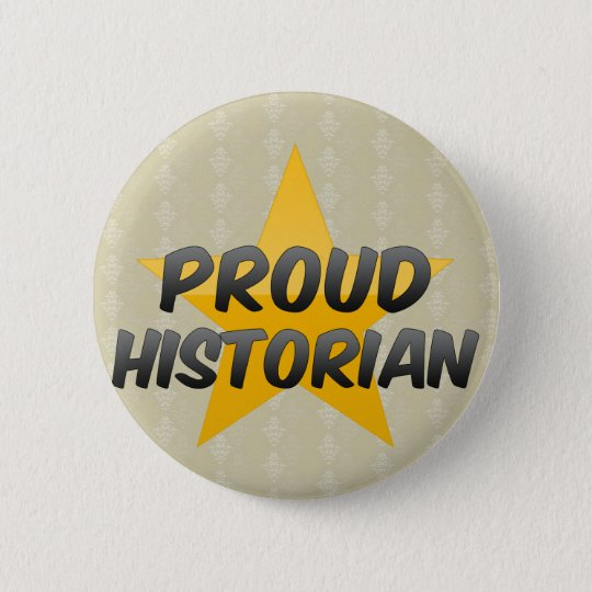 Proud Historian 6 Cm Round Badge