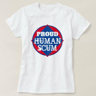 Proud Human Scum T-Shirt