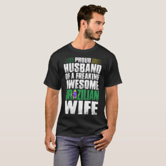 Proud Husband Of A Freaking Awesome Brazilian Wife T-Shirt