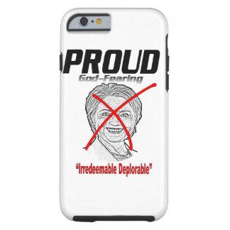 "Proud ""irredeemable deplorable"" tough iPhone 6 case"