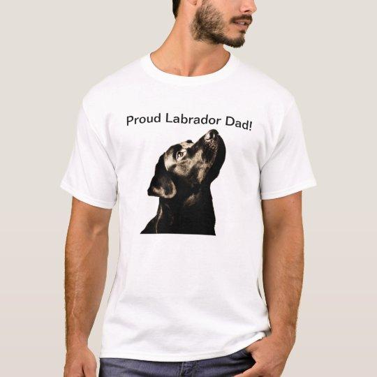 Proud Labrador Dad! T-Shirt