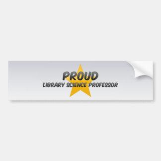 Proud Library Science Professor Bumper Stickers