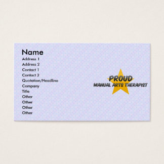 Proud Manual Arts Therapist Business Card