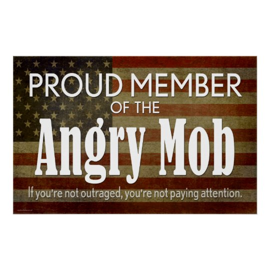 Proud Member of the Angry Mob Poster