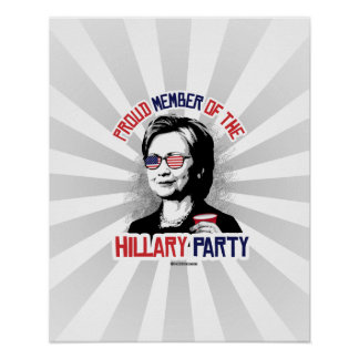 Proud Member of the Hillary Party Poster