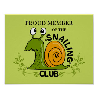 Proud Member of the Snailing Club Poster