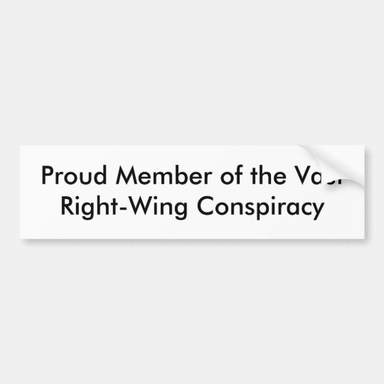 Proud Member of the Vast Right-Wing Conspiracy Bumper Sticker