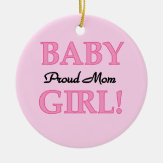 Proud Mom Baby Girl Gifts Christmas Ornament