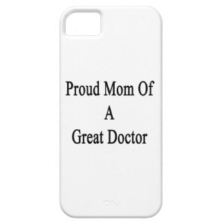 Proud Mom Of A Great Doctor iPhone 5 Covers