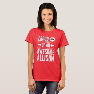 Proud Mom of an awesome Allison T-Shirt