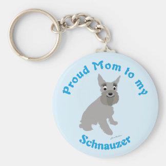 Proud Mom to my Schnauzer Key Ring