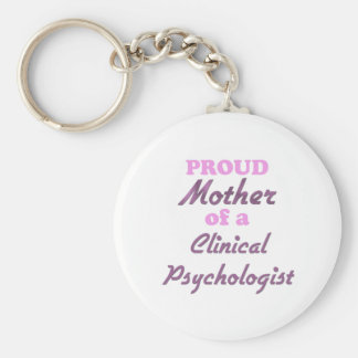 Proud Mother of a Clinical Psychologist Basic Round Button Key Ring