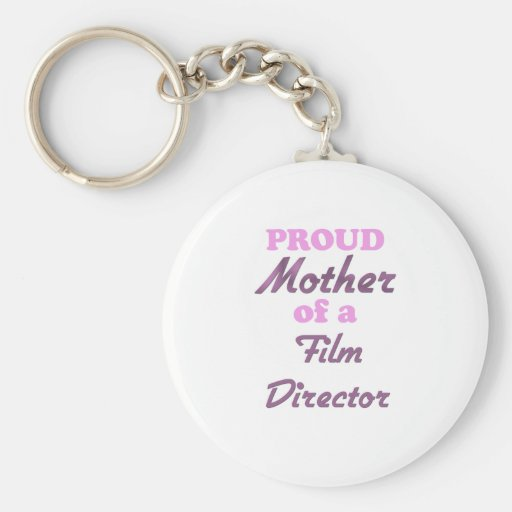 Proud Mother of a Film Director Key Chains