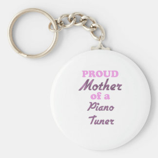 Proud Mother of a Piano Tuner Key Chains